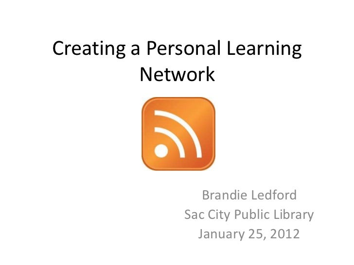 Creating a Personal Learning          Network                 Brandie Ledford              Sac City Public Library        ...