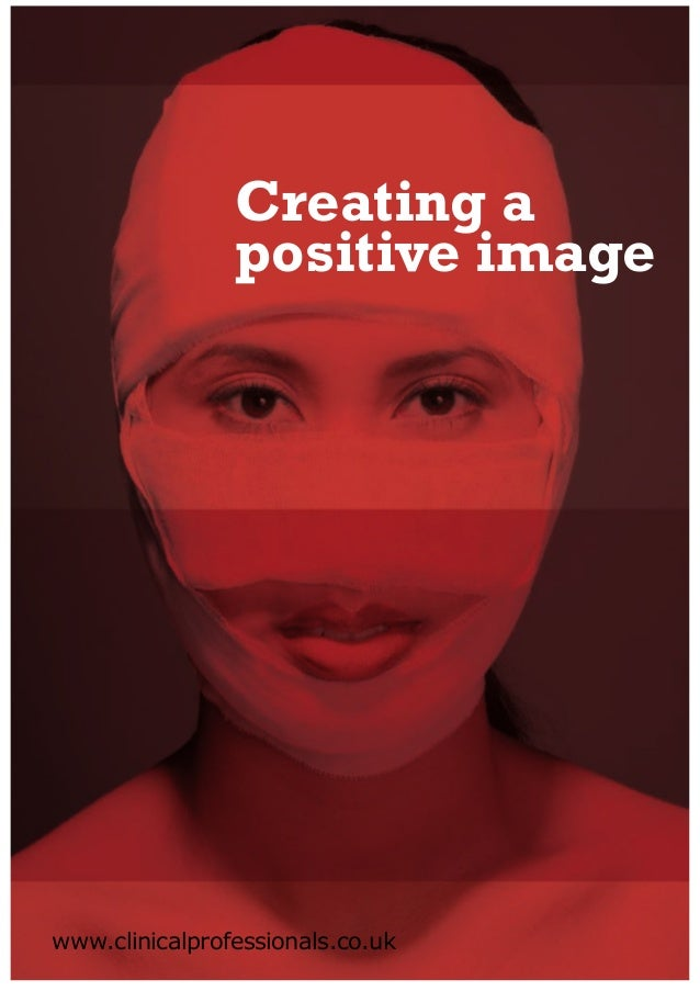 Creating a                positive imagewww.clinicalprofessionals.co.uk