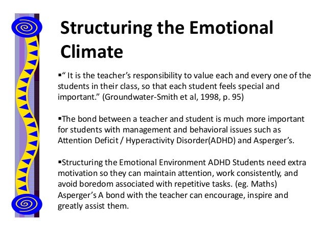 """Structuring the Emotional Climate """" It is the teacher's responsibility to value each and every one of the students in the..."""