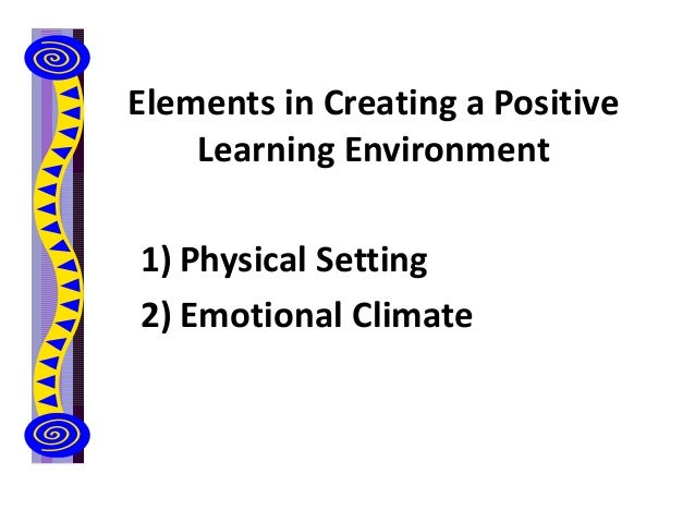 establishing the physical learning environment What creates an ideal learning environment we have brainstormed this topic with a number of participants in the capacity train the trainer workshops.
