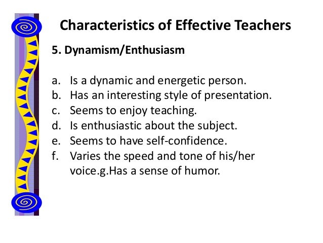 teacher personality and effective teaching Personality traits of english teachers in primary education in selected schools in  the czech republic  possess in order to be able to effectively carry out their.