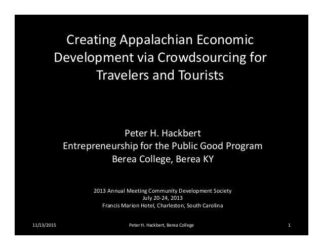 Creating Appalachian Economic Development via Crowdsourcing for Travelers and Tourists Peter H. Hackbert Entrepreneurship ...