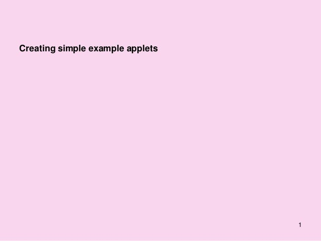 Creating simple example applets                                  1