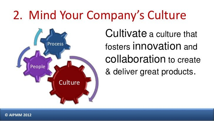 2. Mind Your Company's Culture                                  Cultivate a culture that                    Process       ...