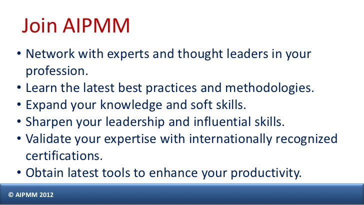 Join AIPMM  • Network with experts and thought leaders in your    profession.  • Learn the latest best practices and metho...
