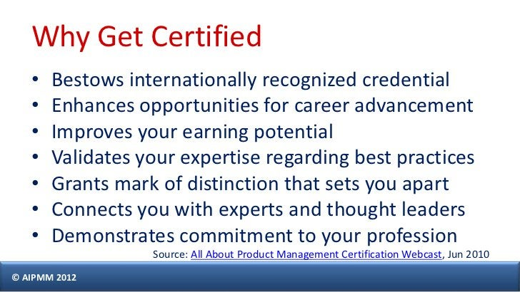 Why Get Certified   •   Bestows internationally recognized credential   •   Enhances opportunities for career advancement ...