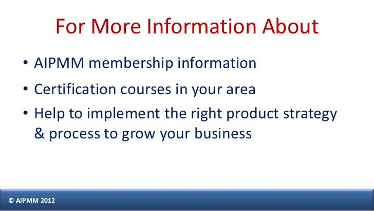 For More Information About   • AIPMM membership information   • Certification courses in your area   • Help to implement t...
