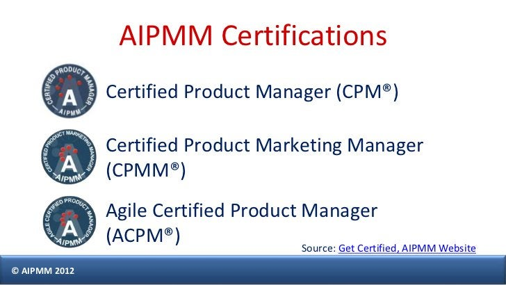 AIPMM Certifications               Certified Product Manager (CPM®)               Certified Product Marketing Manager     ...