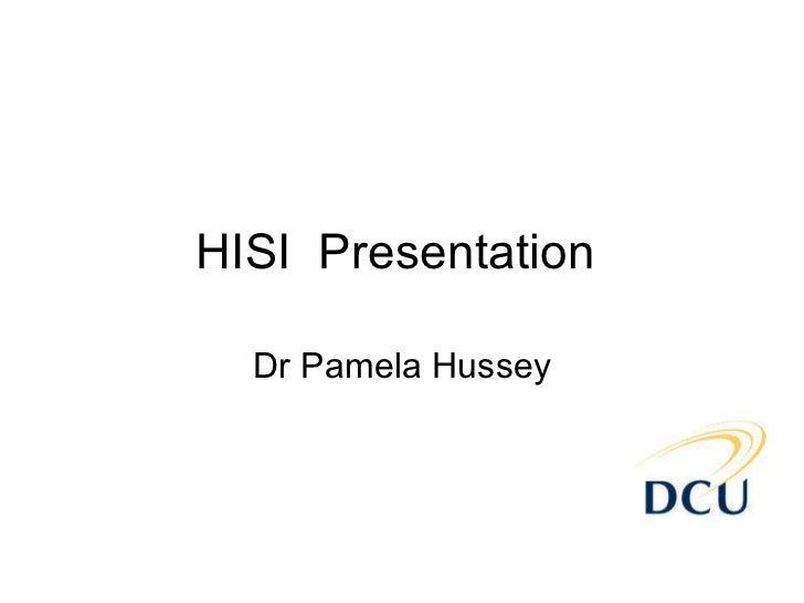 HISI  Presentation  Dr Pamela Hussey