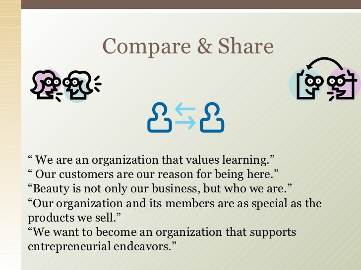 """Compare & Share """"  We are an organization that values learning."""" """"  Our customers are our reason for being here."""" """" Beauty..."""