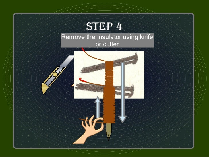 STeP 4Remove thenail with wire 6 inchWrap each Insulator using knife Wrap each nail leaving leaving      Get the two Nails...