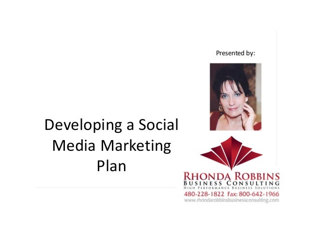 Developing a Social  Media Marketing  Plan Presented by: