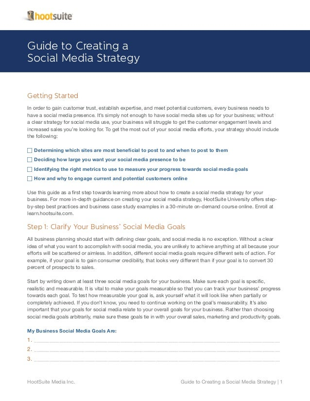 Guide to Creating a Social Media Strategy Getting Started In order to gain customer trust, establish expertise, and meet p...