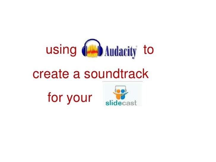 using                  to   create a soundtrack      for your <br />