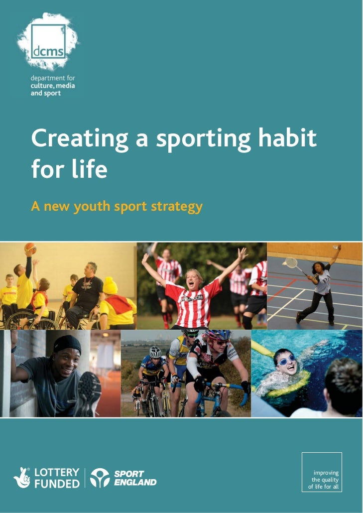 Creating a sporting habitfor lifeA new youth sport strategy                               improving                       ...