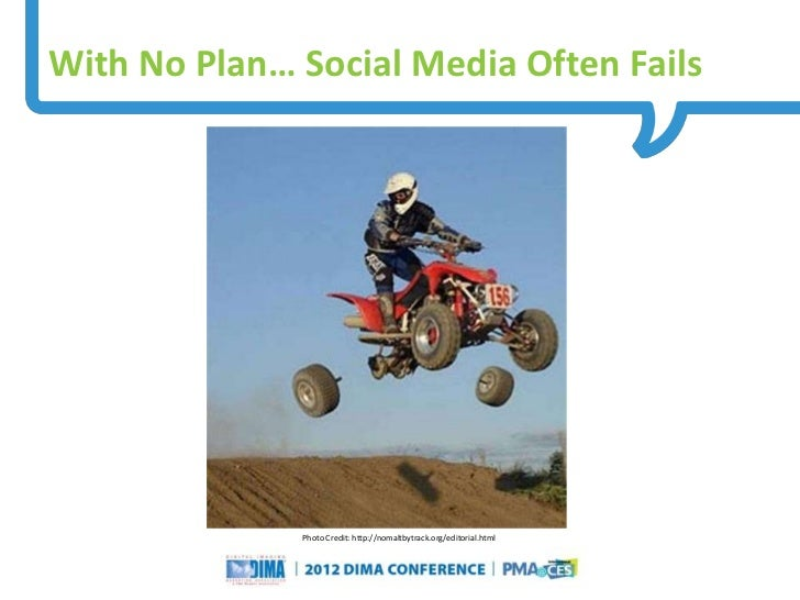 With No Plan… Social Media Often Fails                                  Photo Credit: http://nomaltbytrack.org/editorial.h...