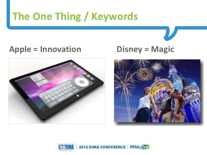The One Thing / KeywordsApple = Innovation                                                     Disney = Magic             ...