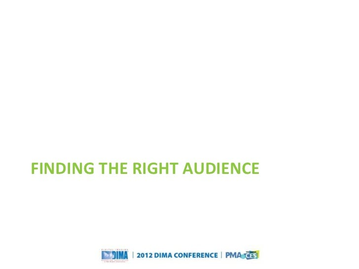 FINDING THE RIGHT AUDIENCE                                                                   Questions or Comments?       ...