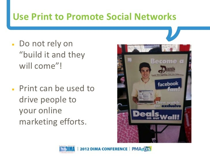 """Use Print to Promote Social Networks   Do not rely on    """"build it and they    will come""""!   Print can be used to    dri..."""
