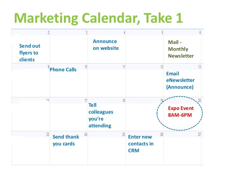 Marketing Calendar, Take 1                           Announce                   Mail -Send out                   on websit...