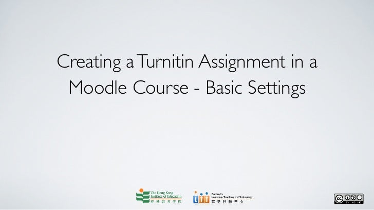 Creating a Turnitin Assignment in a Moodle Course - Basic Settings