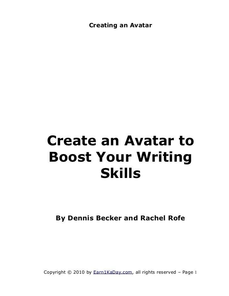 Creating an Avatar Create an Avatar to Boost Your Writing        Skills    By Dennis Becker and Rachel RofeCopyright © 201...