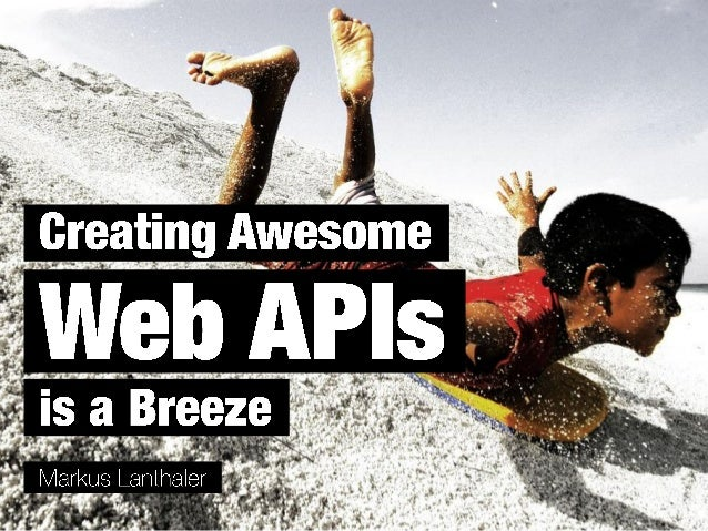 Creating Awesome Web APIs is a Breeze Slide 1