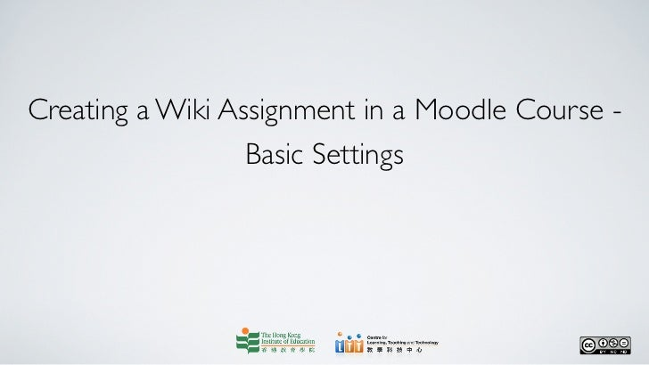 Creating a Wiki Assignment in a Moodle Course -                  Basic Settings