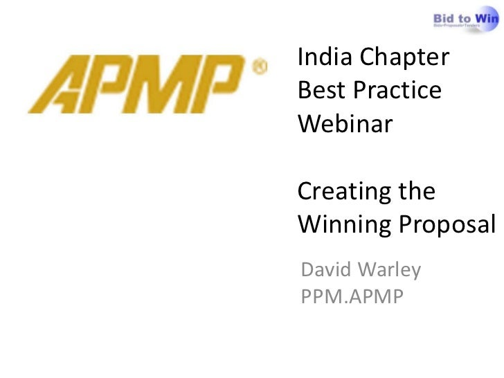 India ChapterBest PracticeWebinarCreating theWinning ProposalDavid WarleyPPM.APMP
