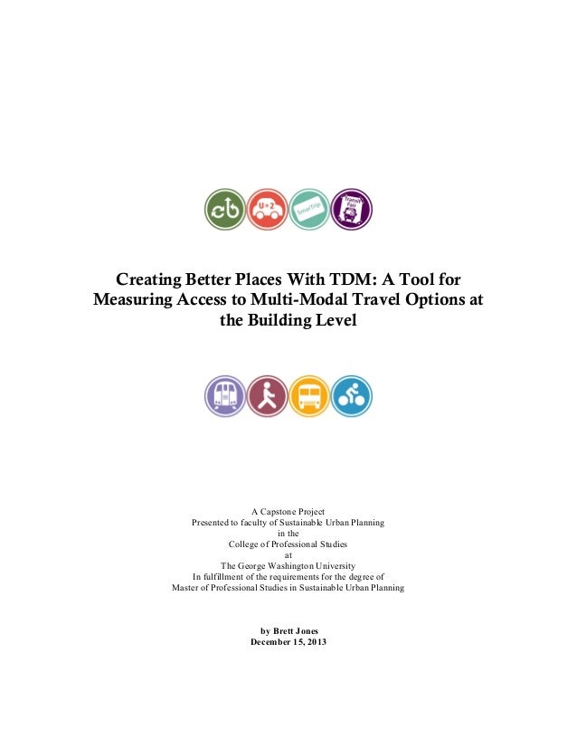 Creating Better Places With TDM: A Tool for Measuring Access to Multi-Modal Travel Options at the Building Level  A Capsto...