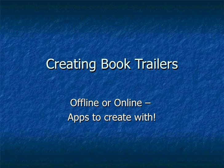 Creating Book Trailers Offline or Online –  Apps to create with!