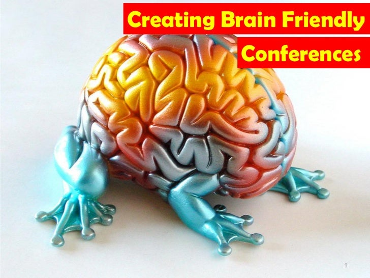 Creating Brain Friendly Conferences
