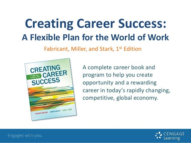 Creating Career Success:  A Flexible Plan for the World of Work  Fabricant, Miller, and Stark, 1st Edition  A complete car...