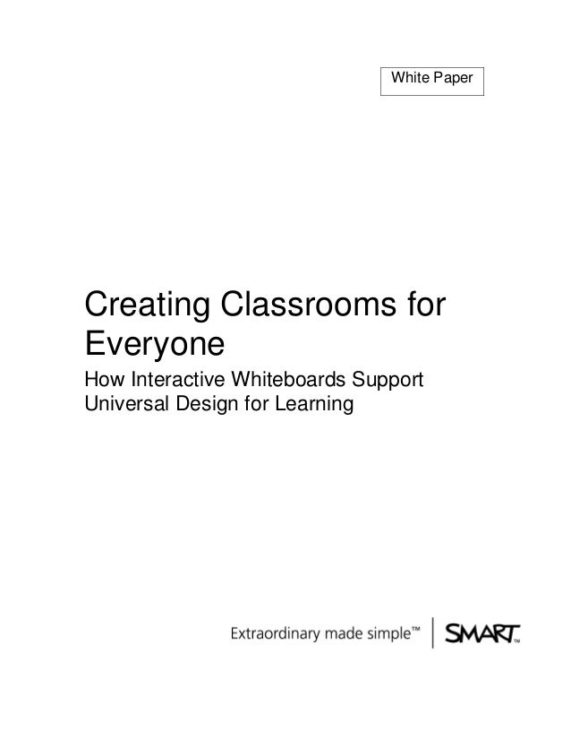 White PaperCreating Classrooms forEveryoneHow Interactive Whiteboards SupportUniversal Design for Learning