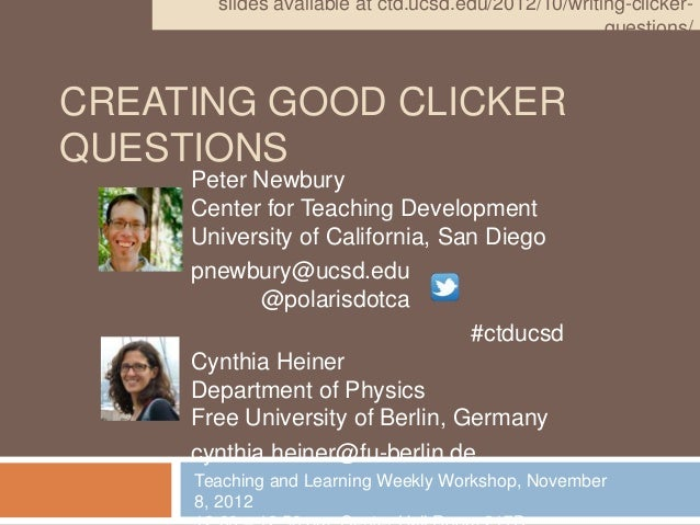 slides available at ctd.ucsd.edu/2012/10/writing-clicker-                                                     questions/CR...