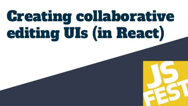 Creating collaborative editing UIs (in React)