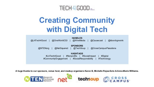 Creating Community with Digital Tech A huge thanks to our sponsors, venue host, and meetup organizers Karen B, Michelle Ro...