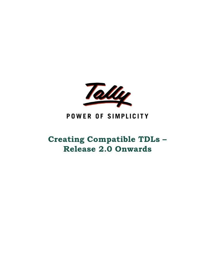 Creating Compatible TDLs –   Release 2.0 Onwards