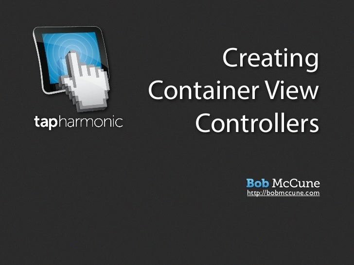 CreatingContainer View   Controllers        http://bobmccune.com
