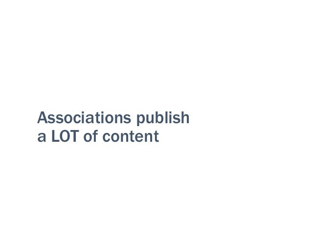 What don't we publish?? •Product information •Reports •Press releases •News stories •Member success stories •Executi...