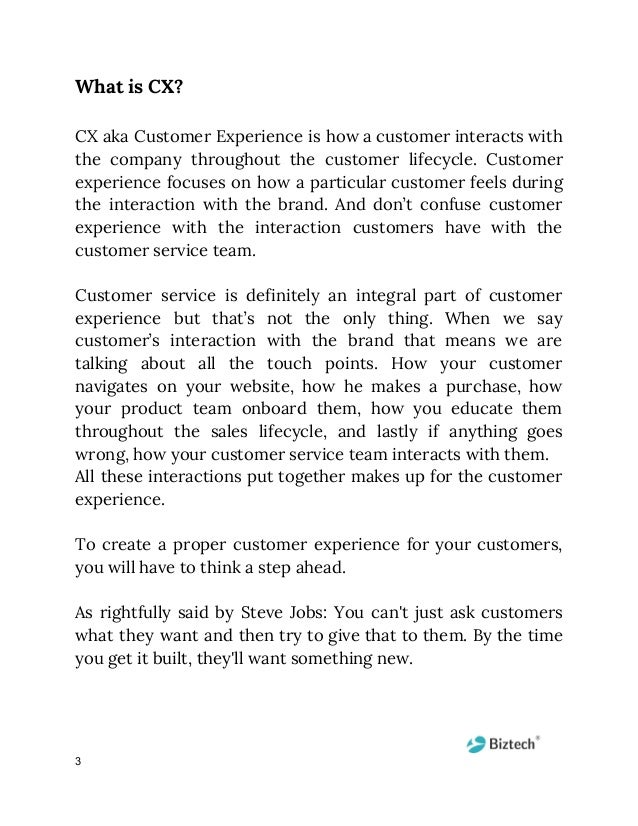What is CX?  CX aka Customer Experience is how a customer interacts with          the company throughout the c...