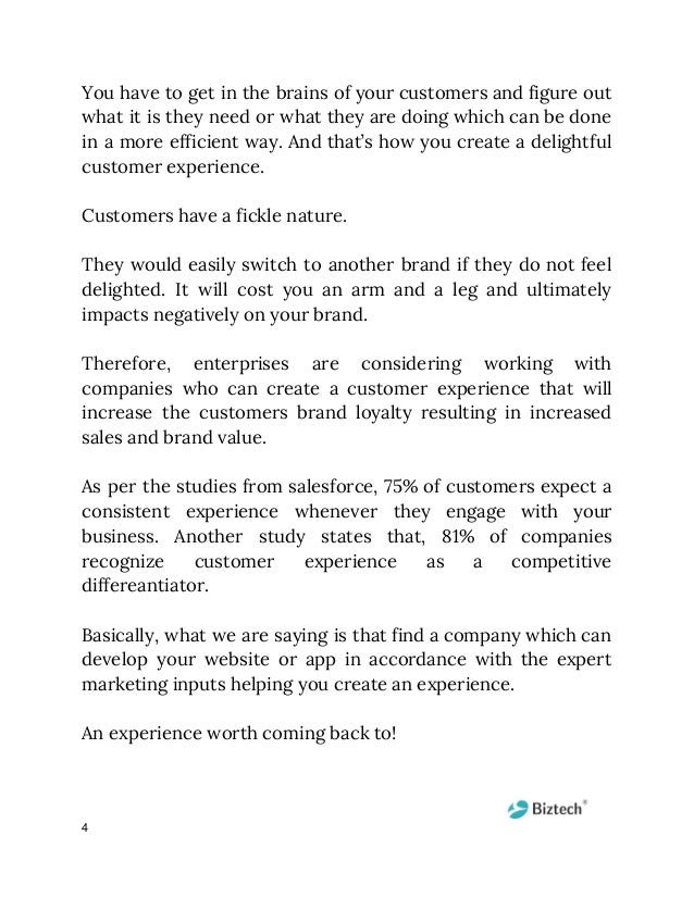 You have to get in the brains of your customers and figure out             what it is they need or what they ...