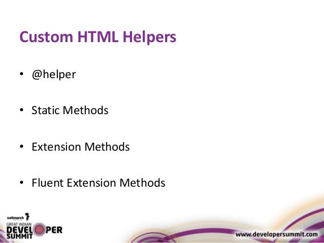 creating custom html helpers mvc 4 Creating custom mvc 6 tag helpers to either create your own custom tag names or augment need to specify the html that will be output by this tag helper.