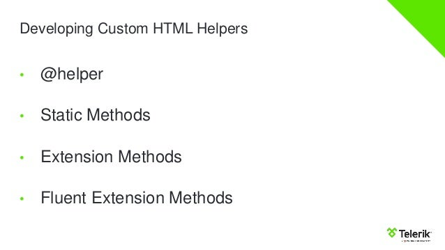 creating custom html helpers mvc 3 razor Currently there are many ways to extend or to organize your razor views in aspnet core mvc #3: sections sometimes you need to create html helper , string.