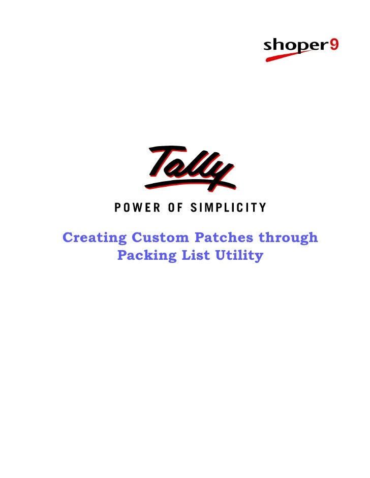 Creating Custom Patches through       Packing List Utility