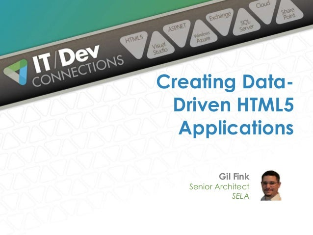 Gil Fink Senior Architect SELA Creating Data- Driven HTML5 Applications