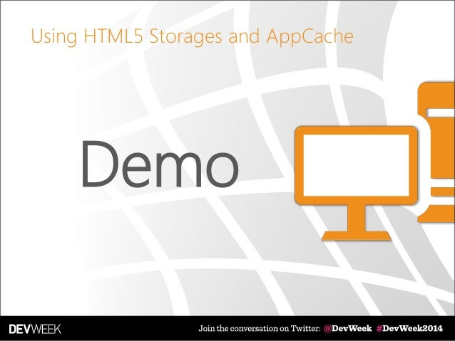 Demo Using HTML5 Storages and AppCache