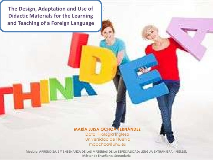 The Design, Adaptation and Use of Didactic Materials for the Learning and Teaching of a Foreign Language