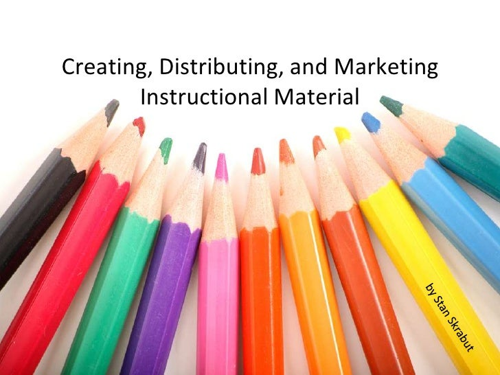 Creating, Distributing, and Marketing Instructional Material<br />by Stan Skrabut<br />