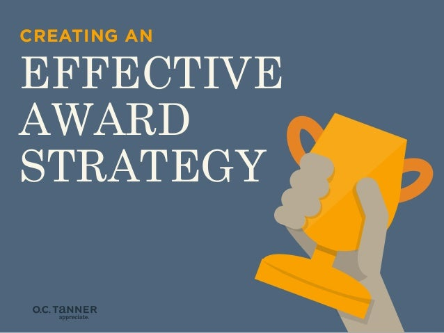 CREATING AN  EFFECTIVE AWARD STRATEGY